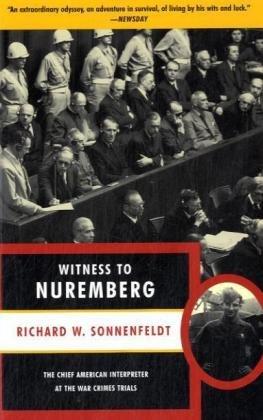 Witness to Nuremberg: Richard W. Sonnenfeldt