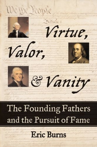 9781559708586: Virtue, Valor, and Vanity: The Founding Fathers and the Pursuit of Fame