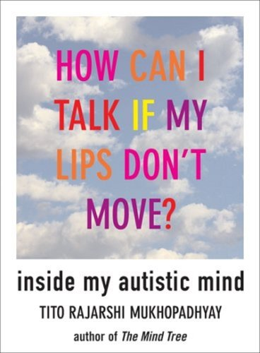 9781559708593: How Can I Talk If My Lips Don't Move: Inside My Autistic Mind