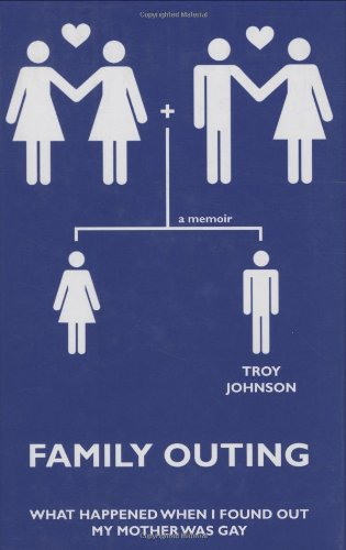 Family Outing: What Happened When I Found: Troy Johnson