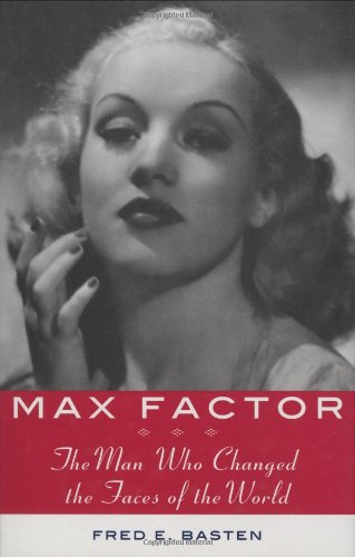 9781559708753: Max Factor: The Man Who Changed the Faces of the World: 0