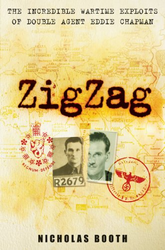 9781559708845: Zigzag: The Incredible Wartime Exploits of Double Agent Eddie Chapman