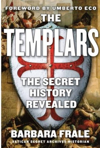 9781559708890: The Templars: The Secret History Revealed