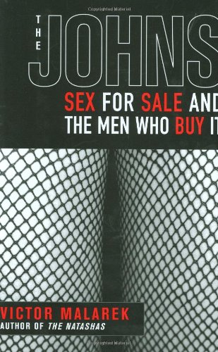 9781559708906: The Johns: Sex for Sale and the Men Who Buy It