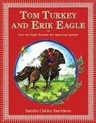 Tom Turkey and Erik Eagle -- or How the Eagle Became the American Symbol: Sandra Calder Davidson (...