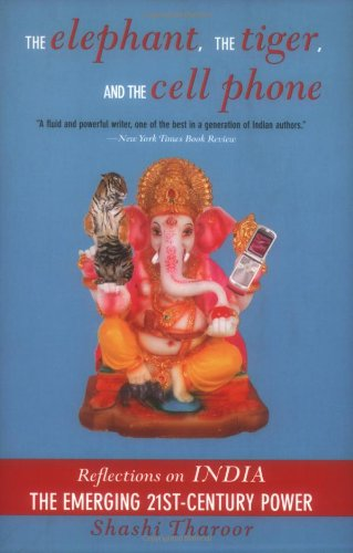 9781559708944: The Elephant, The Tiger, And the Cell Phone: Reflections on India - the Emerging 21st-Century Power