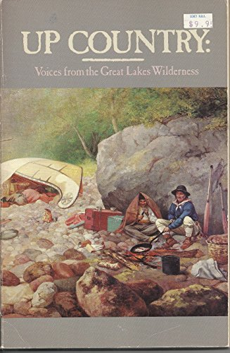 9781559710169: Up Country: Voices from the Great Lakes Wilderness