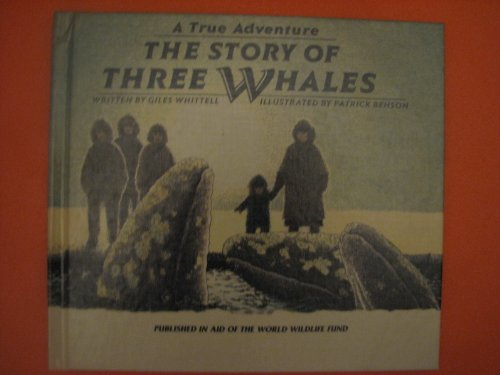 9781559710374: The Story of Three Whales