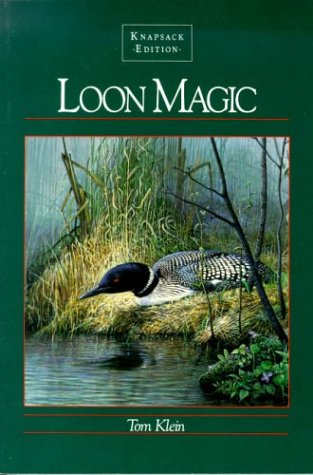 9781559710558: Loon Magic: The Knapsack Edition