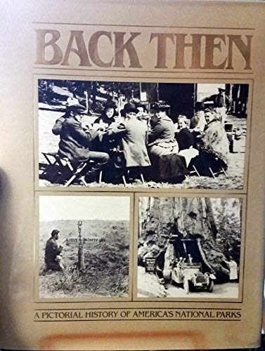 9781559710756: Back Then: A Pictorial History of America's National Parks