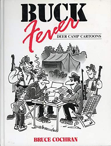 Buck Fever - Deer Camp Cartoons: Cochran, Bruce