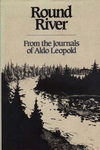 9781559710848: Round River: From the Journals of Aldo Leopold