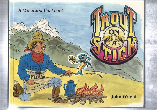 9781559711111: Trout on a Stick: A Mountain Cookbook