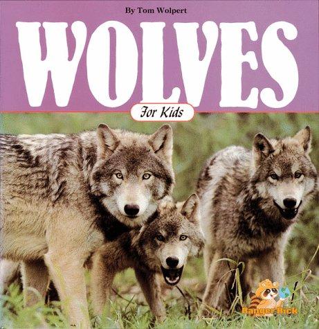 9781559711234: Wolves for Kids (Wildlife for kids)