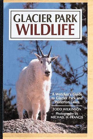 9781559711449: Glacier Park Wildlife: A Watcher's Guide Includes Listings for Waterton Lakes National Park (Wildlife Watcher's Guide Series)