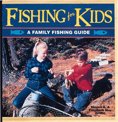 9781559711456: Fishing for Kids: A Family Fishing Guide (Outdoors Kids)