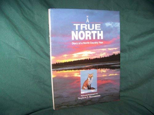 9781559711760: True North: Diary of a North Country Year