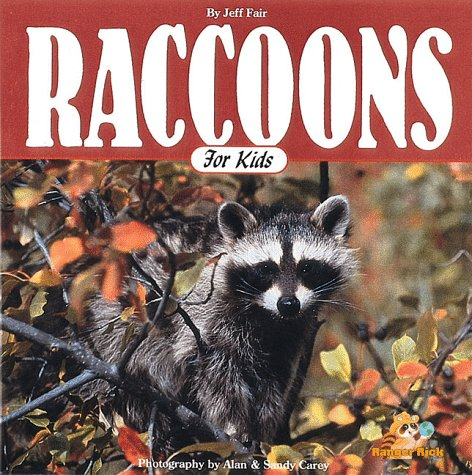 Raccoons for Kids: Ringed Tails and Wild: Fair, Jeff, Carey,