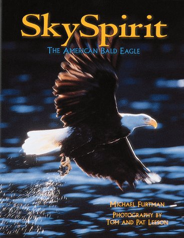 Sky Spirit: The American Bald Eagle (1559714298) by Michael Furtman