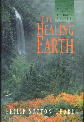 9781559714341: The Healing Earth: Nature's Medicine for the Troubled Soul