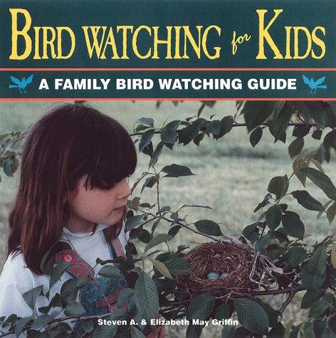 9781559714570: Bird Watching for Kids: A Family Bird Watching Guide (The Outdoor Kids)