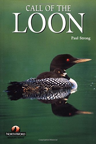 Call of the Loon (Northword Wildlife Series): Strong, Paul