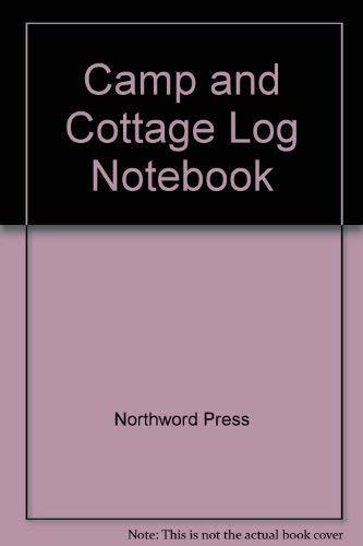 Camp and Cottage Log: NorthWord Press, Inc.