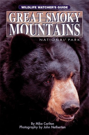Great Smoky Mountains National Park: Wildlife Watcher's Guide (1559715448) by Carlton, Mike