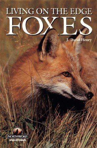 Foxes: Living on the Edge (Wildlife Series (Minocqua, Wisc))