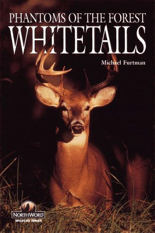 Whitetails: Phantoms of the Forest (Wildlife Series) (1559715723) by Michael Furtman
