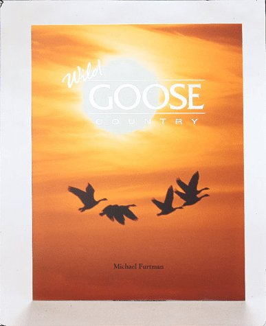 Wild Goose Country (1559716320) by Michael Furtman