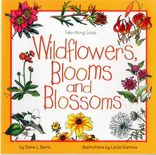 9781559716420: Wildflowers, Blooms & Blossoms (Take Along Guides)