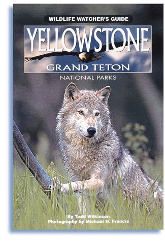 9781559716826: Yellowstone and Grand Teton National Parks (Wildlife Watcher's Guide)