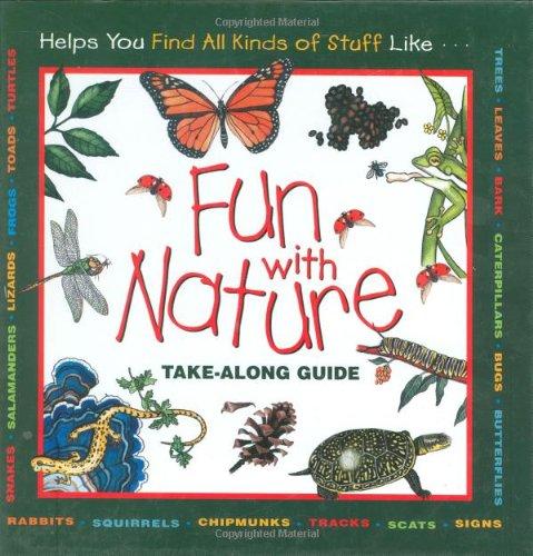 Fun with Nature: Take Along Guide (Take-Along Guides): Boring, Mel; Burns, Diane; Dendy, Leslie