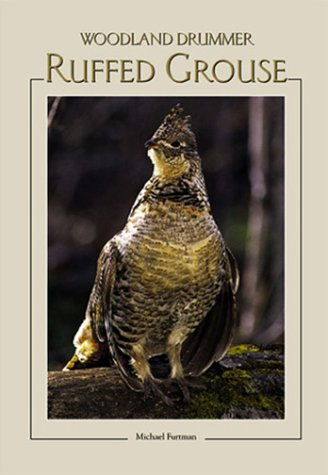 Ruffed Grouse: Woodland Drummer (Northword Wildlife Series) (1559717149) by Michael Furtman