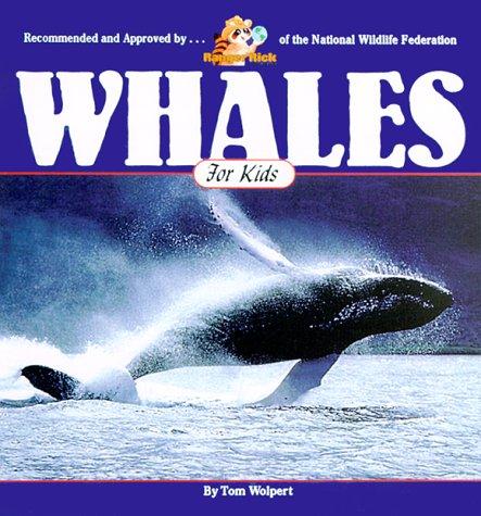 Whales for Kids (Wildlife for Kids Series): Wolpert, Tom