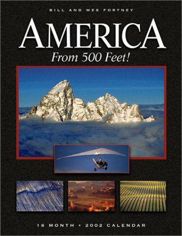 America from 500 Feet 2002 Calendar: Fortney, Bill, Fortney, Wes