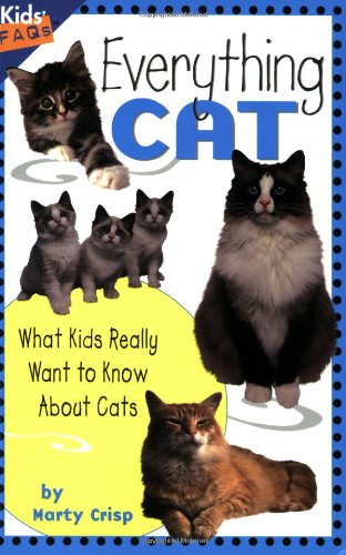 Everything Cat: What Kids Really Want to Know about Cats (Kids Faqs): Crisp, Marty