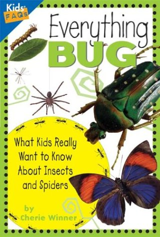 9781559718905: Everything Bug: What Kids Really Want to Know about Bugs (Kids Faqs)