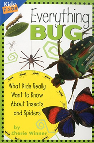 9781559718912: Everything Bug: What Kids Really Want to Know about Bugs (Kids' FAQs)