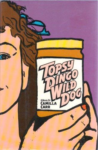 Topsy Dingo Wild Dog (SIGNED): Carr, Camilla