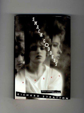 Smack Goddess (Inscribed By Author): Stratton, Richard