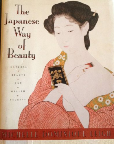 9781559720656: The Japanese Way of Beauty: Natural Beauty and Health Secrets