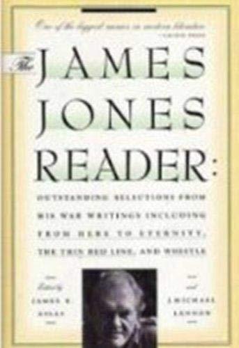 The James Jones Reader: Outstanding Selections from: Jones, James