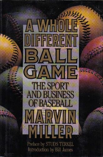 A Whole Different Ball Game: The Sport and Business of Baseball.