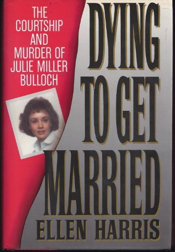 9781559720915: Dying to Get Married: The Courtship and Murder of Julia Miller Bulloch