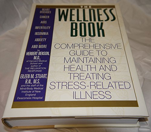 9781559720922: The Wellness Book: The Comprehensive Guide to Maintaining Health and Treating Stress-Related Illness