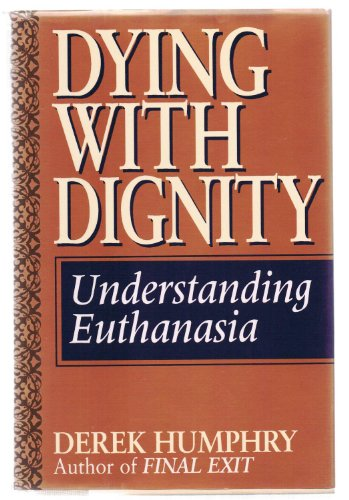 9781559721059: Dying With Dignity: Understanding Euthanasia
