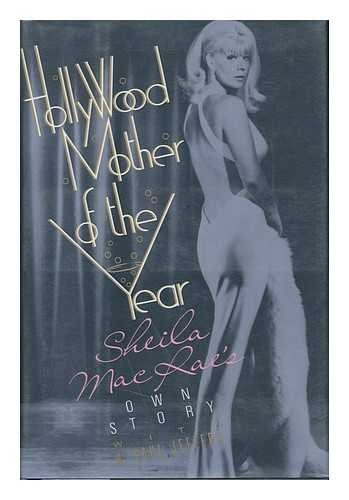 Hollywood Mother of the Year: Sheila MacRae's Own Story.