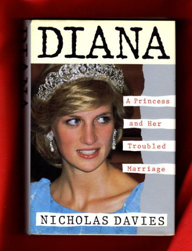 Diana: A Princess and Her Troubled Marriage: Davies, Nicholas